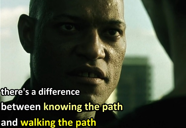 The United States of the Solar System, A.D. 2133 (Book Five) - Page 9 Matrix-quote-difference-between-knowing-the-path-and-walking-the-path