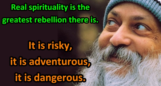 spirituality-quote-real-spirituality-is-the-greatest-rebellion-there-is-osho