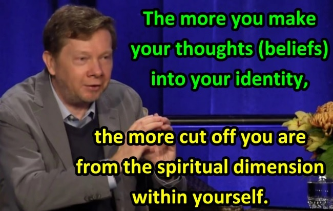 spirituality-quote-the-more-you-make-your-thoughts-into-your-identity-eckhart-tolle
